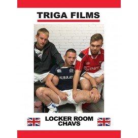 Triga Locker Room Chavs